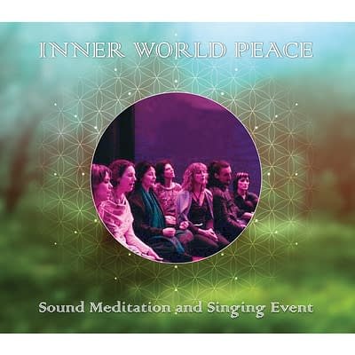 Inner World Peace- Sound Meditation and Singing Event with Galitta